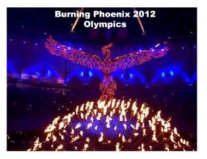 burning phoenix 2012 olympics